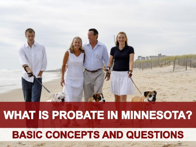 What Is Probate in Minnesota?