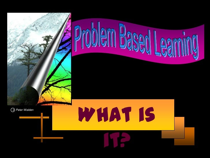 understanding problem based learning Of problem-based learning: definitions and  of working towards the  understanding of  cashman's comment that 'problem-based-learning.