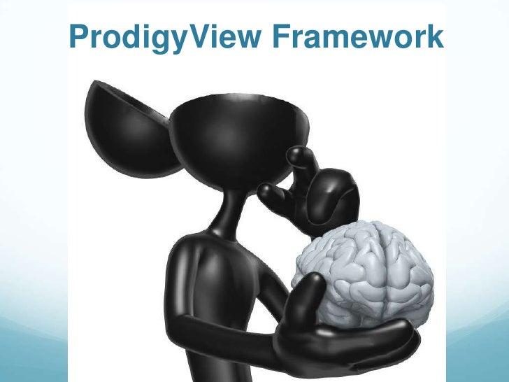 ProdigyView Framework      ProdigyView