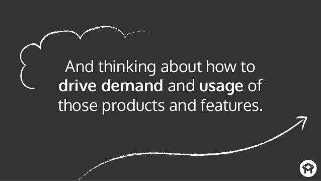 Product Marketers are focused more on marketing to customers than prospects and leads.
