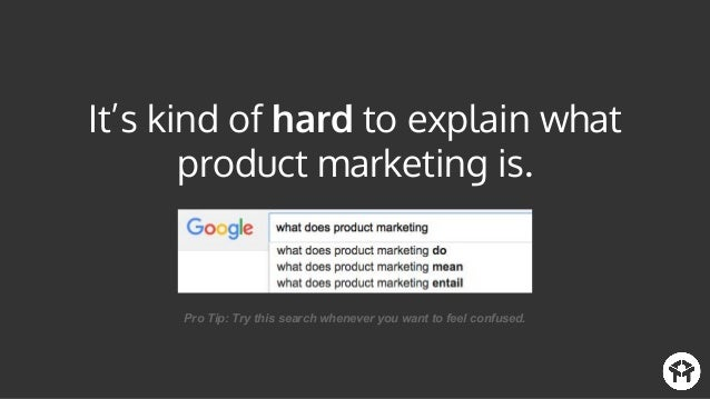 That's probably because product marketing is one of the few job functions that touches product, marketing and sales.