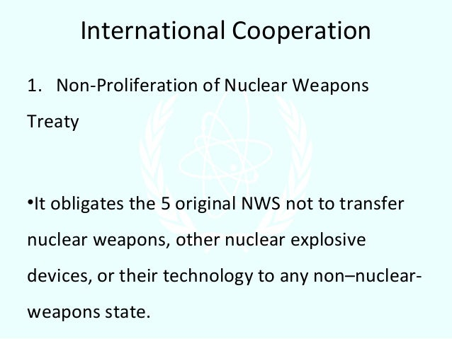 essay on nuclear non-proliferation Read the nuclear proliferation free essay and over 88,000 other research documents the nuclear proliferation during our oral presentation, we have shown to the.