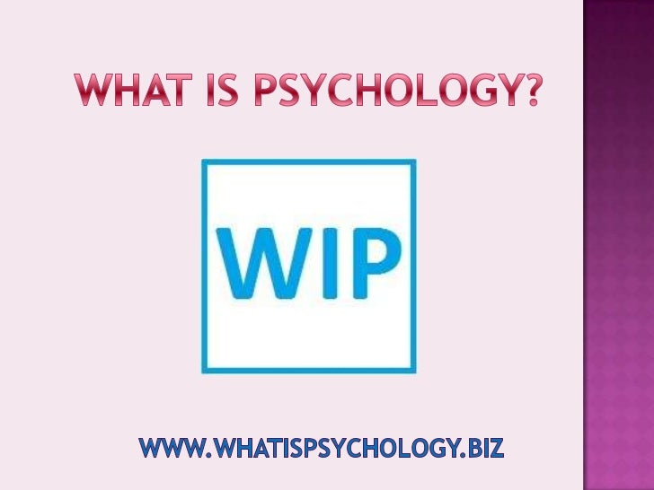  Psychology   is the scientific study of  behaviour and mental processes. The field is scientific in that psychologists ...