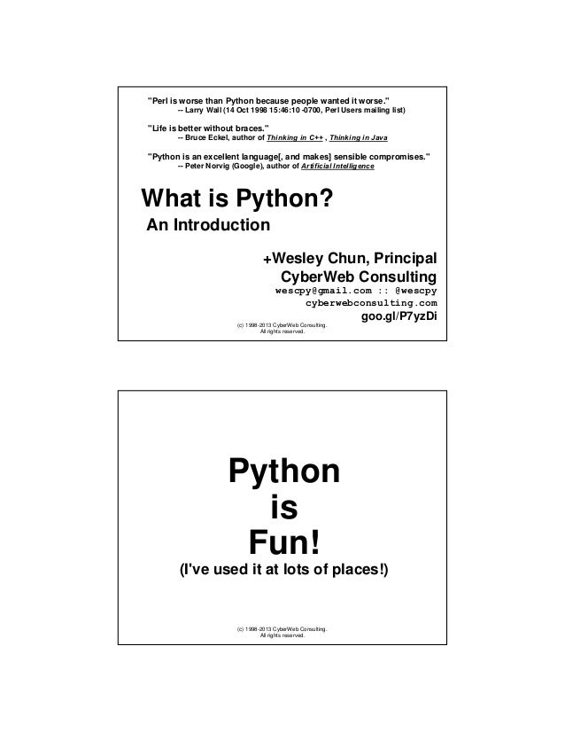 """""""Perl is worse than Python because people wanted it worse."""" -- Larry Wall (14 Oct 1998 15:46:10 -0700, Perl Users mailing ..."""