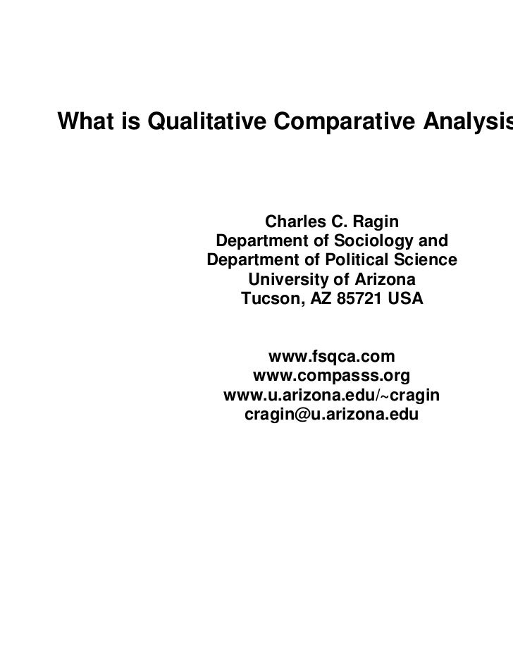 What is Qualitative Comparative Analysis (QCA)?                  Charles C. Ragin             Department of Sociology and ...