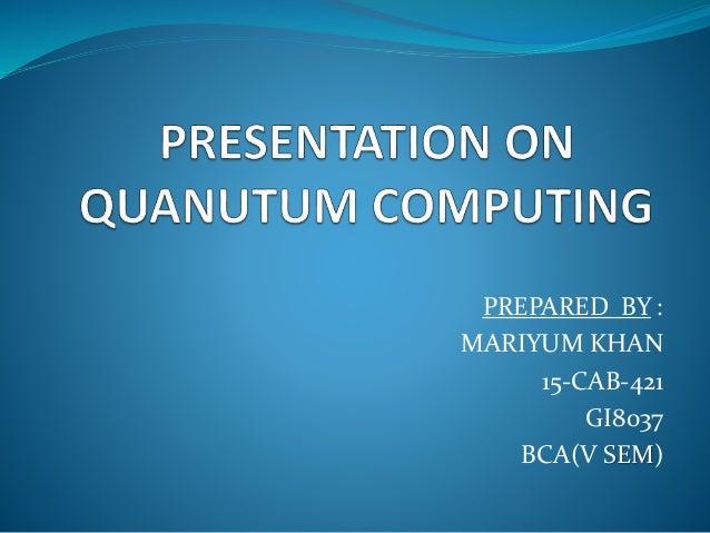 PREPARED BY : MARIYUM KHAN 15-CAB-421 GI8037 BCA(V SEM)