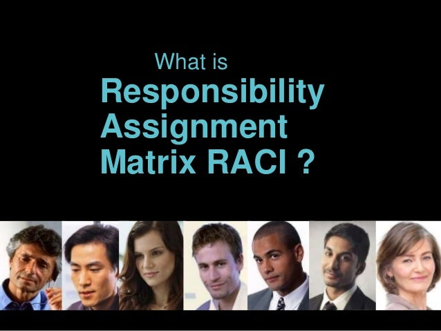 What is Responsibility Assignment Matrix RACI ?