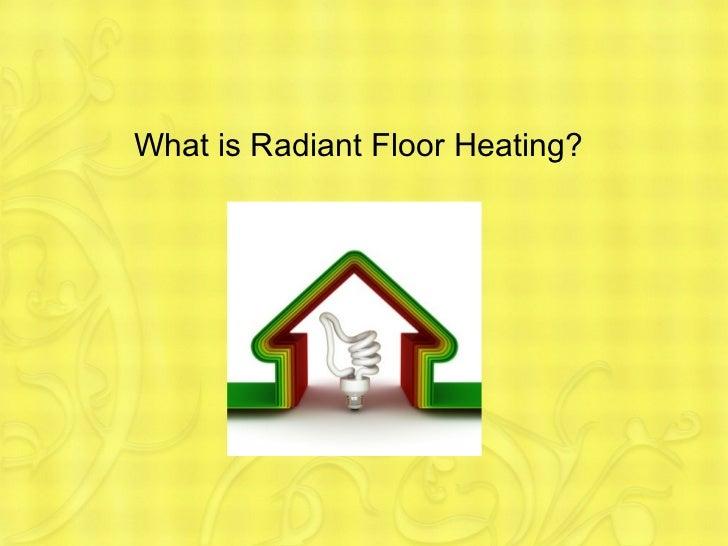 What is Radiant Floor Heating?