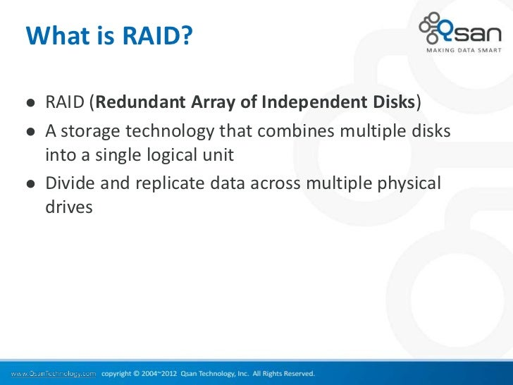 What is RAID?   RAID (Redundant Array of Independent Disks)   A storage technology that combines multiple disks    into ...
