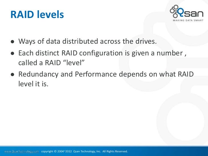 RAID levels   Ways of data distributed across the drives.   Each distinct RAID configuration is given a number ,    call...