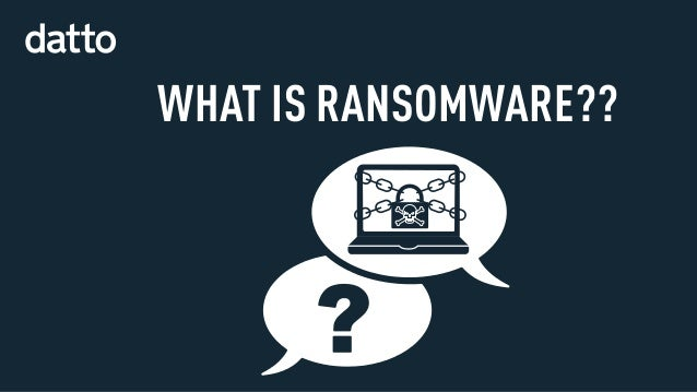 WHAT IS RANSOMWARE??
