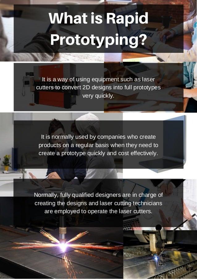 WhatisRapid Prototyping? Itisawayofusingequipmentsuchaslaser cutterstoconvert2Ddesignsintofullprototypes v...