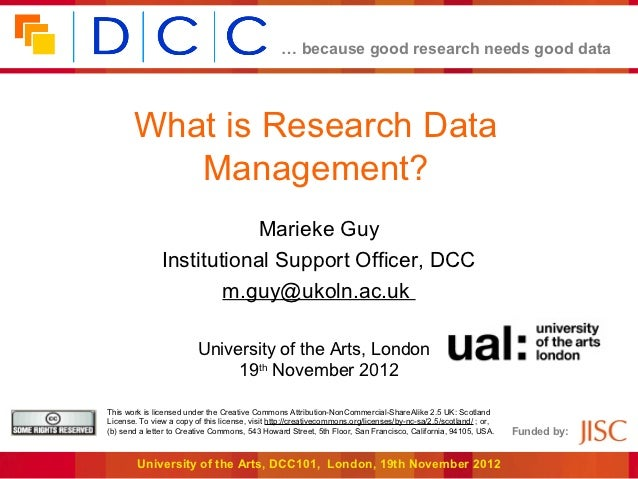 … because good research needs good data       What is Research Data          Management?                           Marieke...
