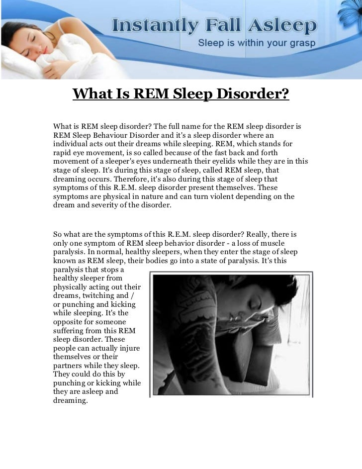 What Is REM Sleep Disorder?What is REM sleep disorder? The full name for the REM sleep disorder isREM Sleep Behaviour Diso...