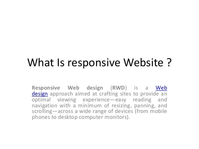 What Is responsive Website ? Responsive Web design (RWD) is a Web design approach aimed at crafting sites to provide an op...