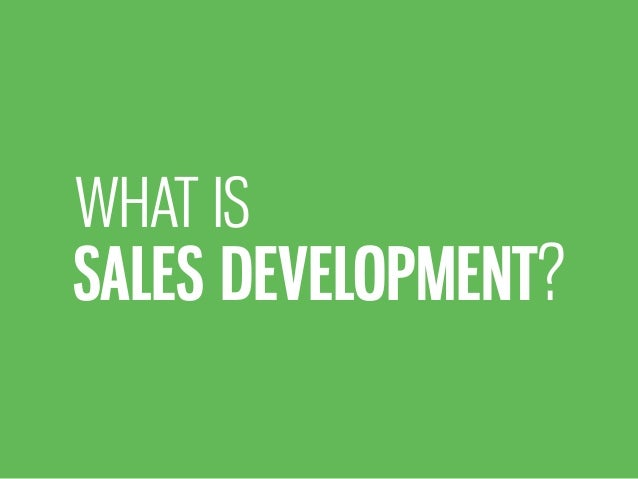 SALES DEVELOPMENT? WHAT IS