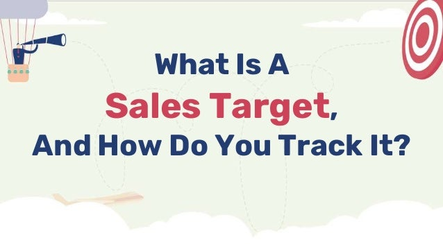 What Is A Sales Target, And How Do You Track It?