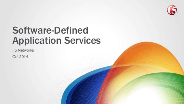 Software-Defined  Application Services  F5 Networks  Oct 2014