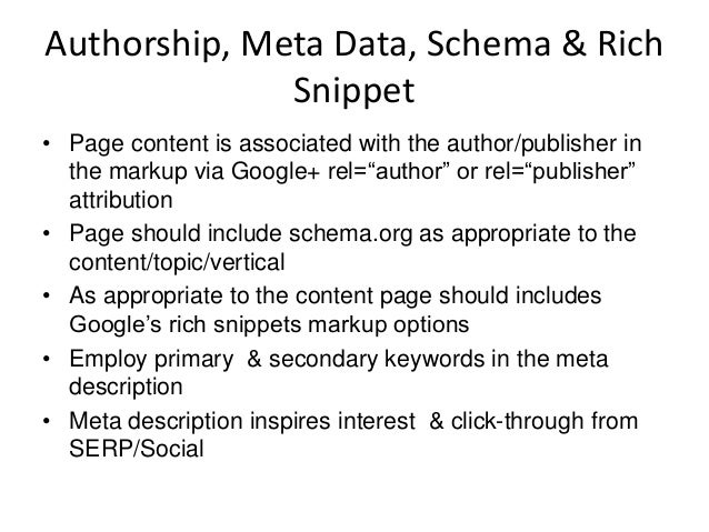 Authorship, Meta Data, Schema & Rich Snippet • Page content is associated with the author/publisher in the markup via Goog...