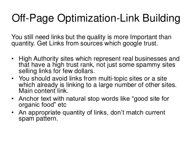 Off-Page Optimization-Link Building You still need links but the quality is more Important than quantity. Get Links from s...