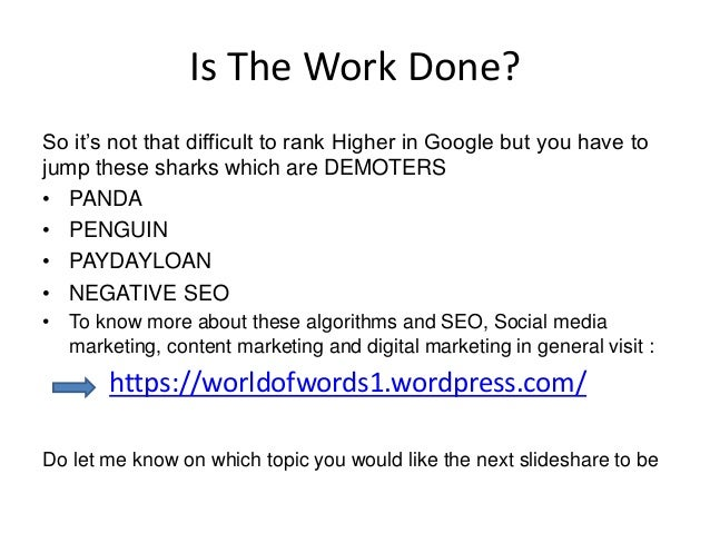 Is The Work Done? So it's not that difficult to rank Higher in Google but you have to jump these sharks which are DEMOTERS...