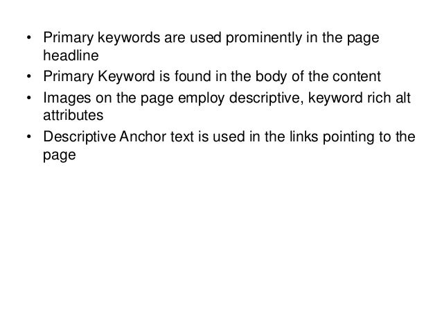 • Primary keywords are used prominently in the page headline • Primary Keyword is found in the body of the content • Image...