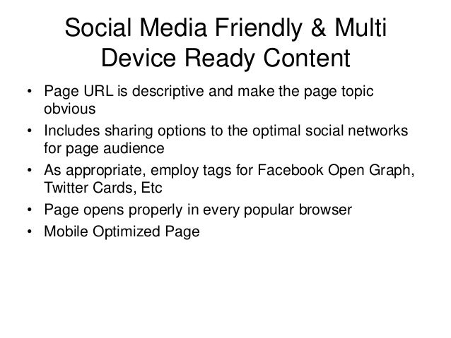 Social Media Friendly & Multi Device Ready Content • Page URL is descriptive and make the page topic obvious • Includes sh...