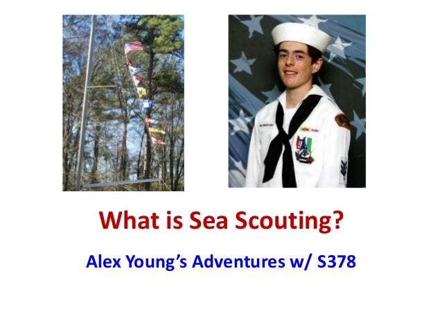 What is Sea Scouting? Alex Young's Adventures w/ S378