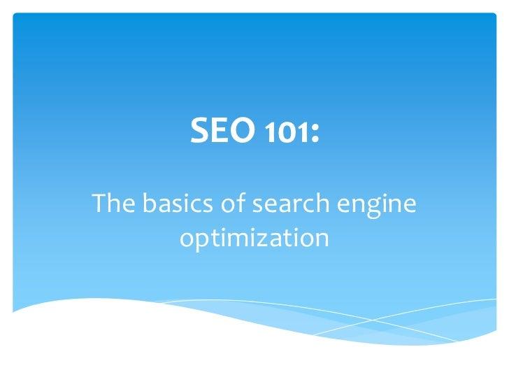 SEO 101:The basics of search engine       optimization