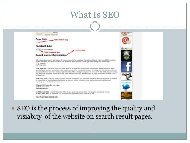 What Is SEO  SEO is the process of improving the quality and visiabity of the website on search result pages.