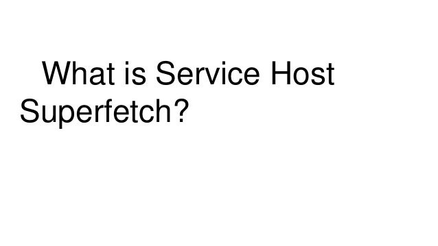 what is windows service host superfetch
