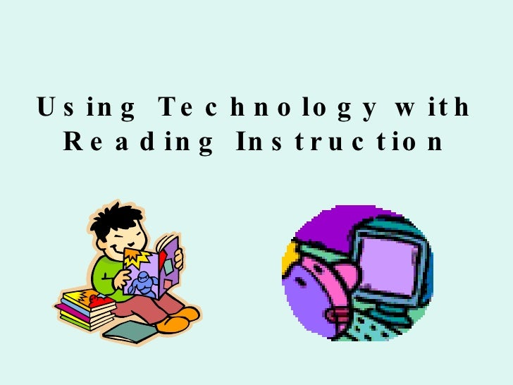 Using Technology with Reading Instruction