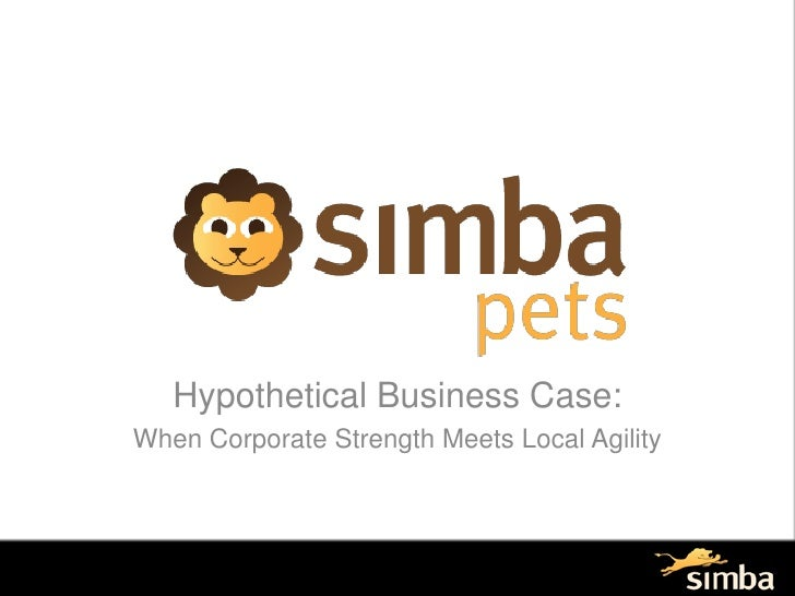 Hypothetical Business Case:<br />When Corporate Strength Meets Local Agility<br />