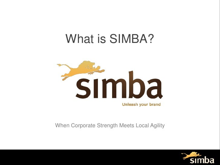What is SIMBA?<br />When Corporate Strength Meets Local Agility<br />
