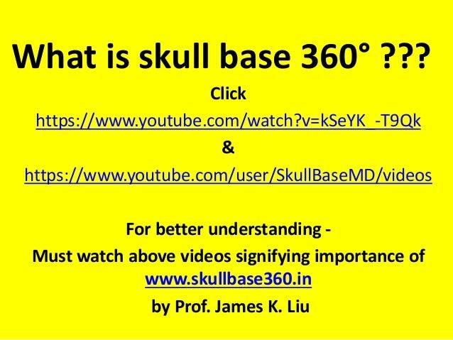 What is skull base 360° ??? Click https://www.youtube.com/watch?v=kSeYK_-T9Qk & https://www.youtube.com/user/SkullBaseMD/v...