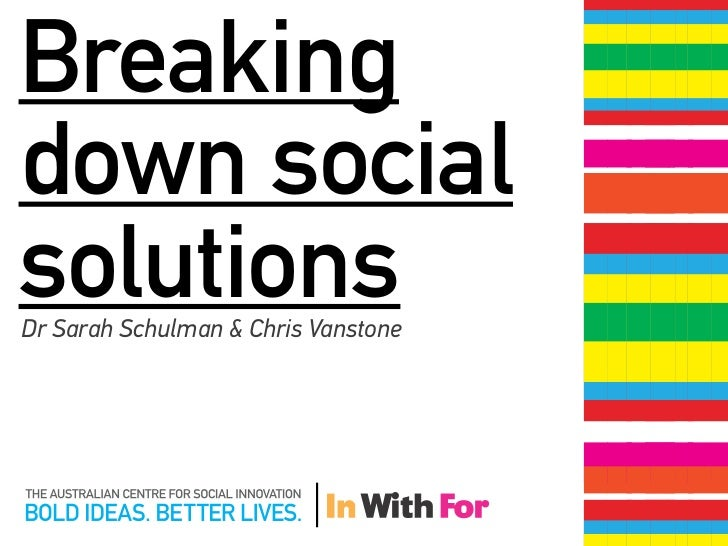 Breakingdown socialsolutionsDr Sarah Schulman & Chris Vanstone