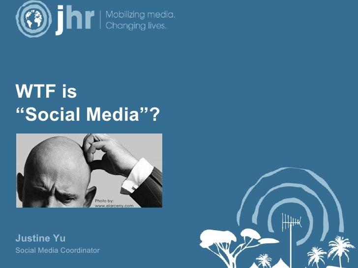 """WTF is  """" Social Media""""? Justine Yu Social Media Coordinator Photo by:  www.elarceny.com"""