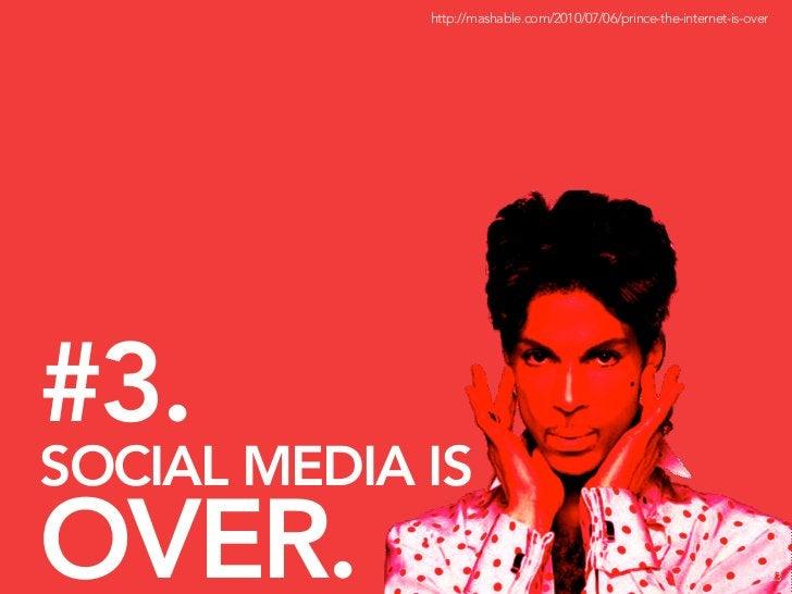 WAIT. THAT'S CRAZY TALK.  SOCIAL MEDIA IS                                                       *   DEFINITELY NOT OVER. *...
