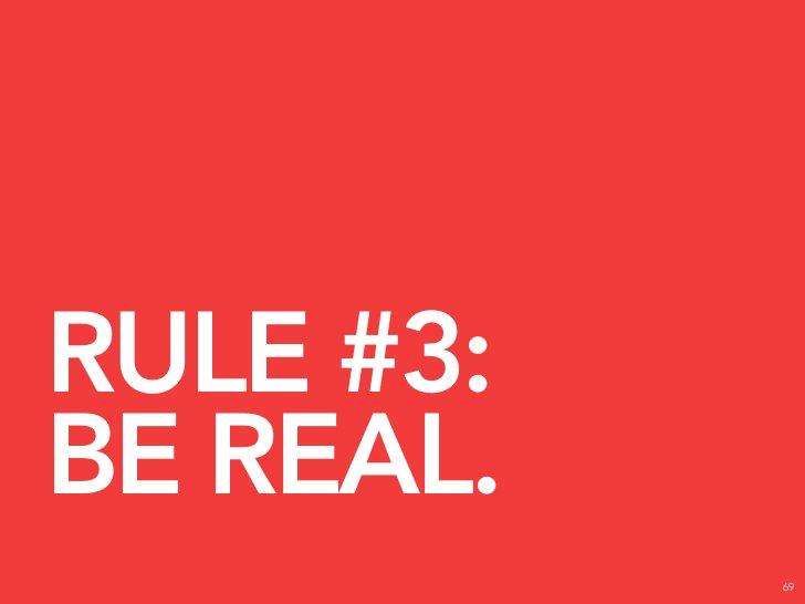 RULE #4: BE RESPECTFUL.   70