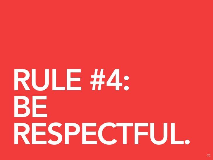 RULE #5: HAVE FUN.             71