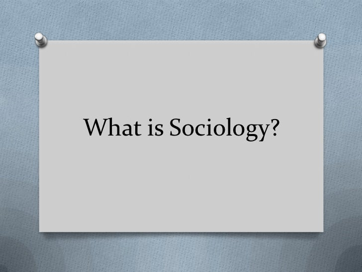 What is Sociology?<br />
