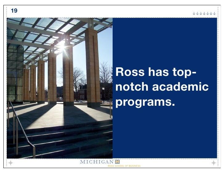 19          Ross has top-      notch academic      programs.