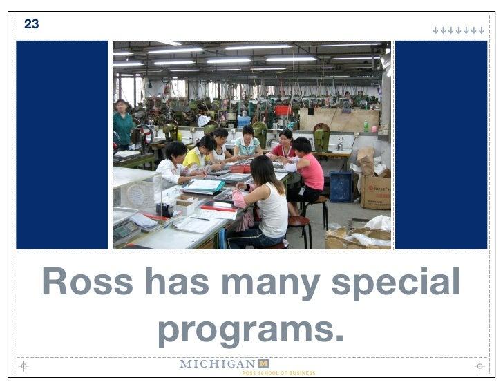 23          Ross has many special            programs.