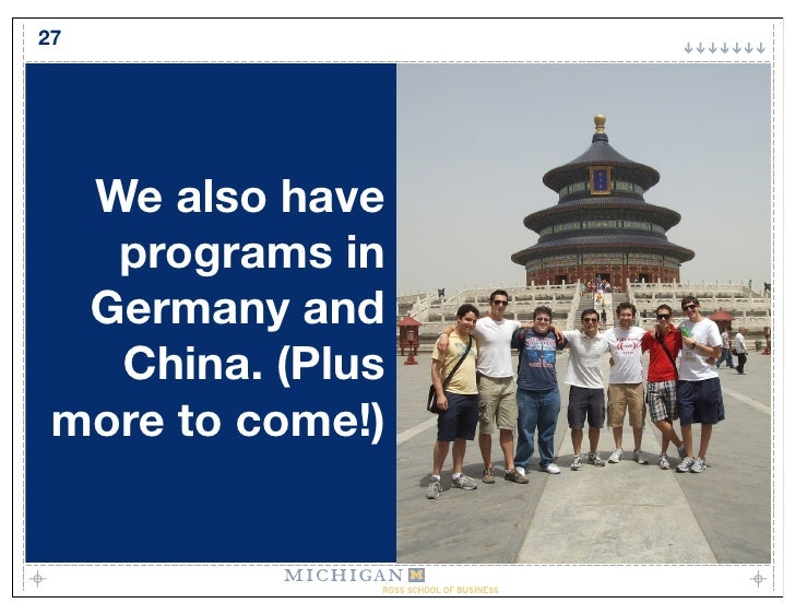 27       We also have    programs in   Germany and    China. (Plus  more to come!)