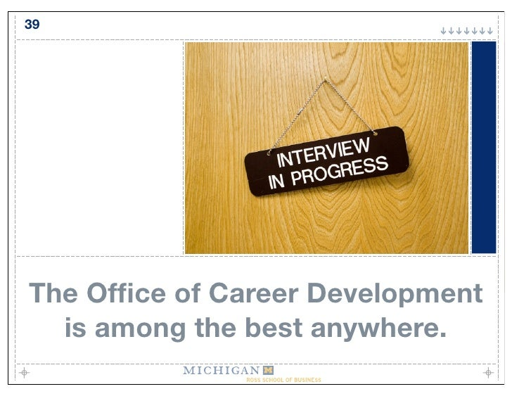 39     The Office of Career Development   is among the best anywhere.
