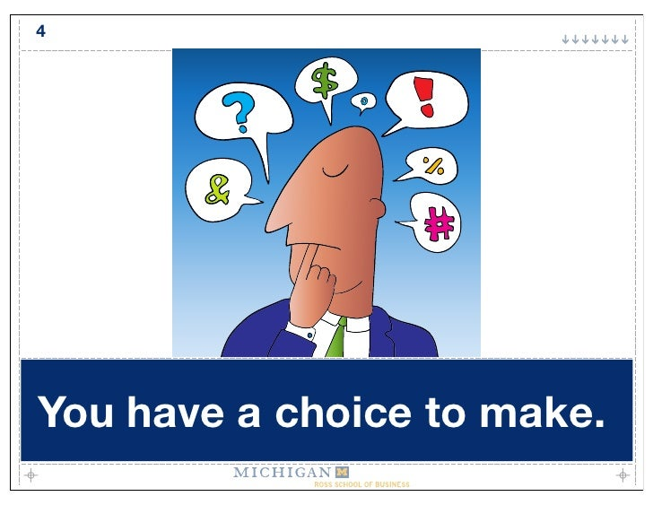 4     You have a choice to make.