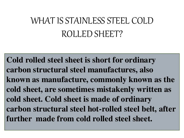 What Is Stainless Steel Made Of >> What Is Stainless Steel Cold Rolled Sheet