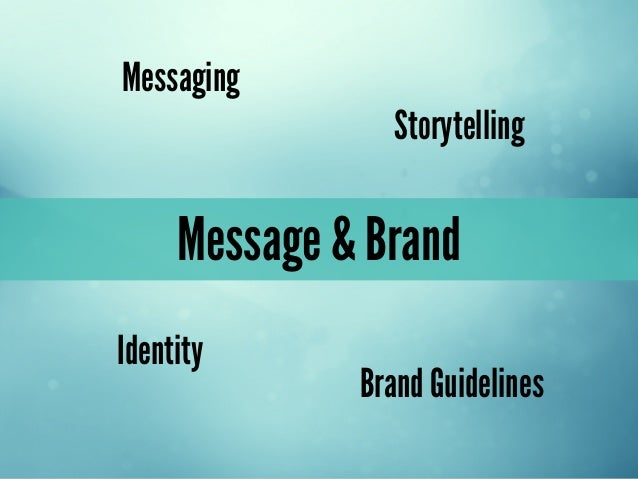 Message & BrandIdentityBrand GuidelinesMessagingStorytelling