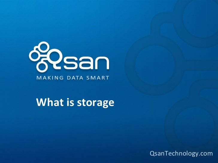 What is storage                  QsanTechnology.com