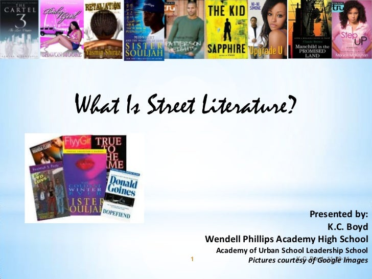 What Is Street Literature?                                        Presented by:                                           ...